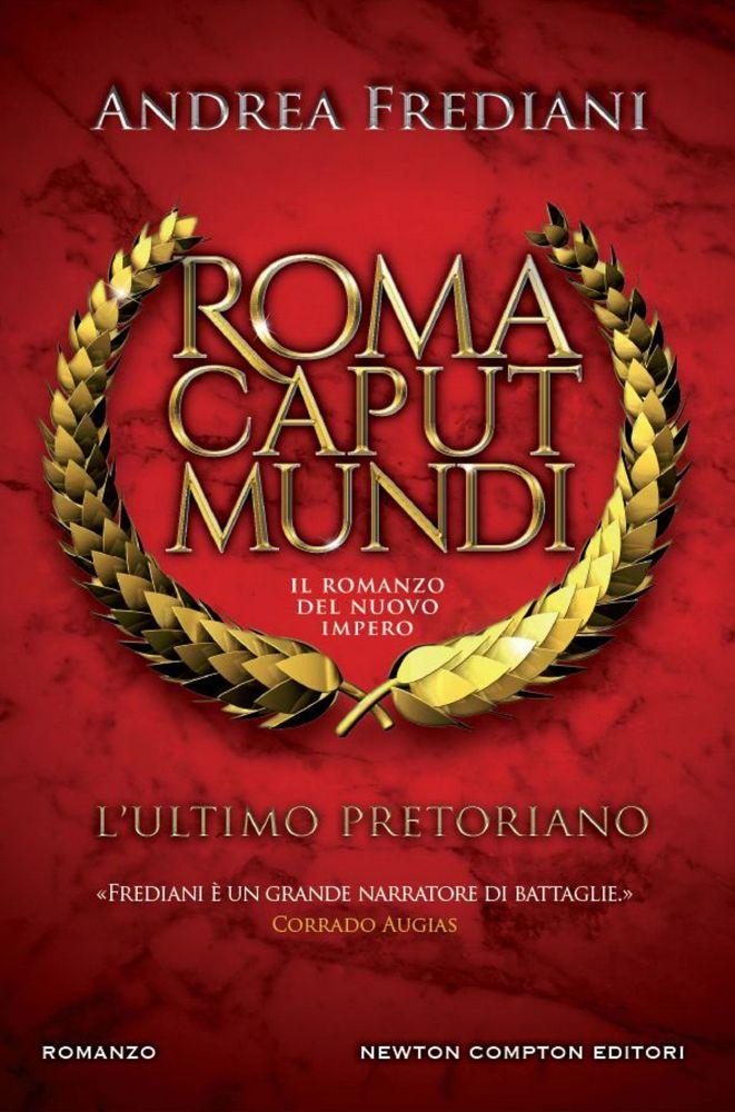 Andrea Frediani, Roma caput mundi, L'ultimo pretoriano