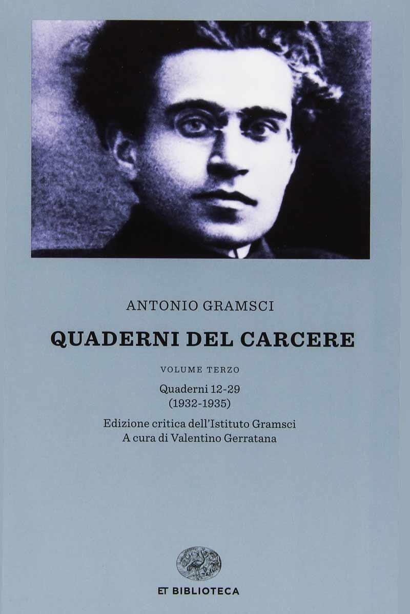 Antonio Gramsci Quaderni del carcere