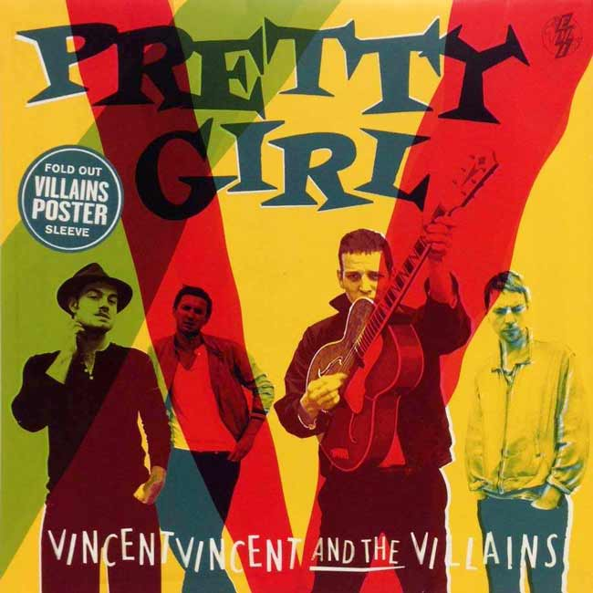 Vincent Vincent and the Villains Copertina di Pretty girl, singolo estratto dall'album
