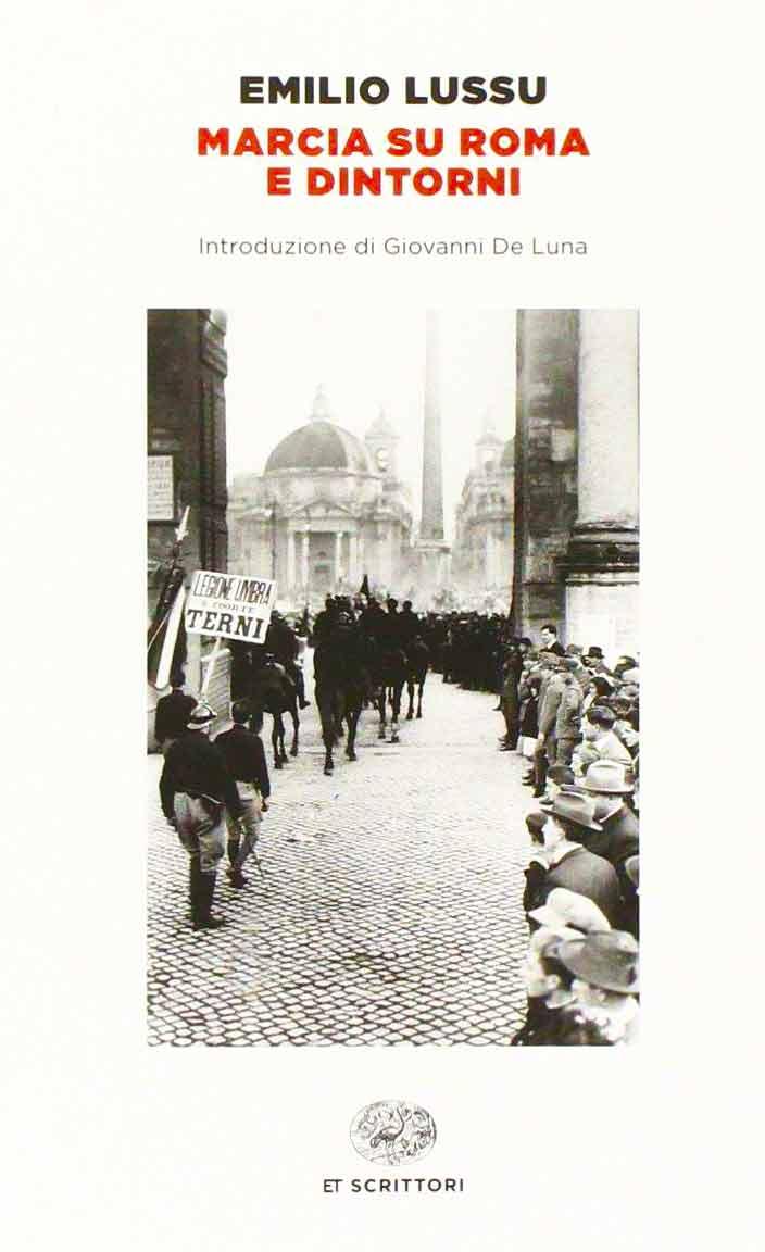 Emilio Lussu, Marcia su Roma e dintorni