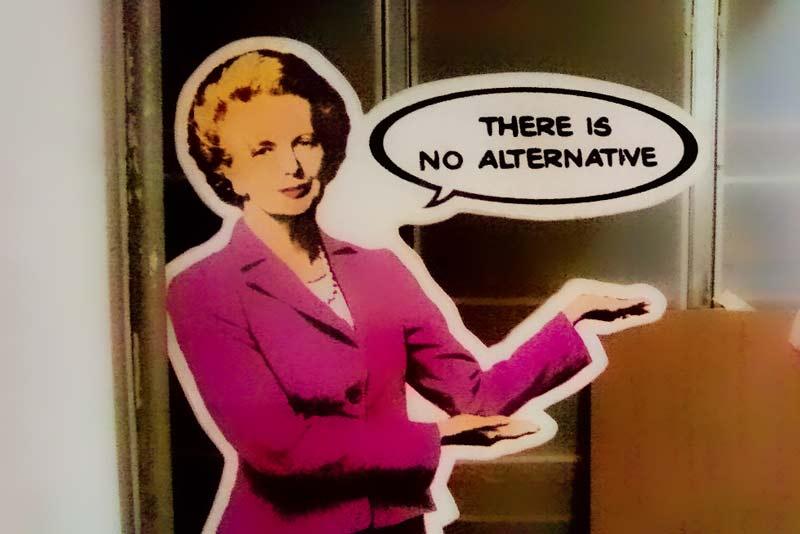 Margaret Thatcher, Non c'è alternativa